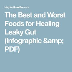 The Best and Worst Foods for Healing Leaky Gut (Infographic & PDF)