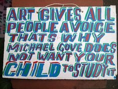 Vauxhall Art Car Boot: Bob & Roberta Smith - Slogan. Love it.