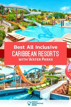 12 Best All Inclusive Caribbean Resorts With Water Parks You'll Love!