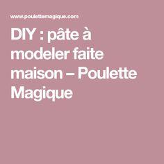 DIY : pâte à modeler faite maison – Poulette Magique Diy, Modeling Paste, Home Made, Magic, Bricolage, Children, Atelier, Do It Yourself, Homemade