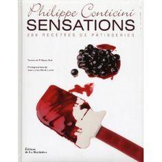 Sensations : 288 recettes de patisseries: Amazon.fr: Philippe Conticini, Philippe Boé, Jean-Louis Bloch-Lainé: Livres