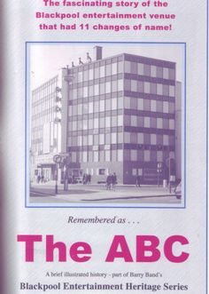 In the first of two Memory Lane specials we publish extracts from The Blackpool Hippodrome/ABC Story, a fascinating new book from showbusiness historian Barry Band which can be viewed in the Blackpool Local History Room at Central Library. Abc Story, Central Library, Name Change, Blackpool, Local History, Historian, New Books, Entertaining, Memories