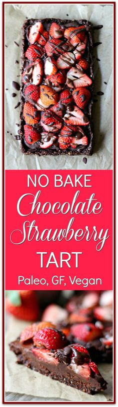 No Bake Chocolate Strawberry Tart. Easy to make and so decadent and delicious - perfect for chocolate lovers! Vegan, Gluten Free and Paleo Friendly recipe.: