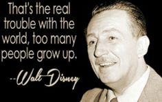 Never grow up #WaltDisneyQuotes