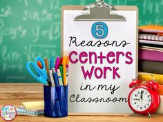 5 Reasons Centers Work in My Classroom - great post for implementing centers!