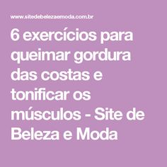 6 exercícios para queimar gordura das costas e tonificar os músculos - Site de Beleza e Moda