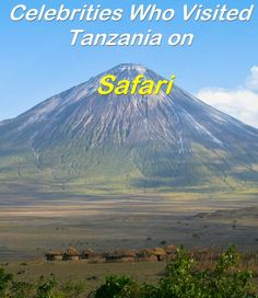 Famous Celebrities Who Visited Tanzania on Safari Pinterest