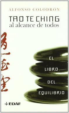 Tao te ching al alcance de todos : el libro del equilibrio / Alfonso Colodrón