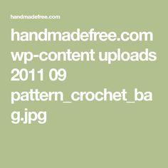 handmadefree.com wp-content uploads 2011 09 pattern_crochet_bag.jpg
