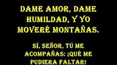 dame amor dame humildad - YouTube
