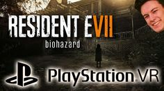 Resident Evil VII in virtual reality...