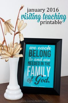 """January 2016, Download this printable for your visiting teaching. Quote by Carole M. Stephens: """"We each belong to and are needed in the family of God."""""""