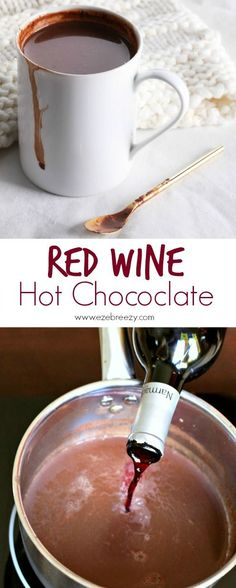 Red Wine Hot Chocolate. That's right... red wine + creamy decadent hot chocolate. The ultimate indulgent drink for the cold weather season | http://www.ezebreezy.com