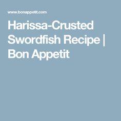 Harissa-Crusted Swordfish Recipe   Bon Appetit