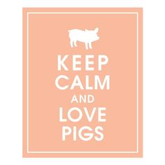Keep Calm and Love Pigs8x10 Apricot blush FEATURED by KeepCalmShop, $10.95