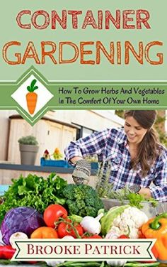 21 September 2015 : Container Gardening: How to Grow Herbs and Vegetables in the Comfort of Your Own Home: a Simple Guide on Urban... by Brooke Patrick http://www.dailyfreebooks.com/bookinfo.php?book=aHR0cDovL3d3dy5hbWF6b24uY29tL2dwL3Byb2R1Y3QvQjAwWVBXVjU4Sy8/dGFnPWRhaWx5ZmItMjA=