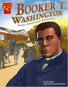 Booker T. Washington: Great American Educator (Graphic Library: Graphic Biographies)