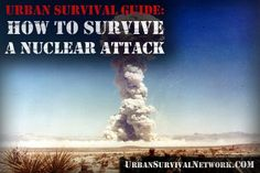 Urban Survival Guide – How to Survive a Nuclear Attack | Urban Survival Network