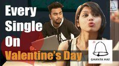 Valentine's day Special - GHANTA HAI! || Every Single On Valentine's Day