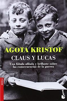 Claus y Lucas (Novela y Relatos) de Agota Kristof http://www.amazon.es/dp/8494165941/ref=cm_sw_r_pi_dp_QnZOub0BJVRVN