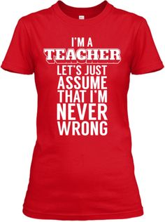 This Teacher is Never Wrong | Teespring