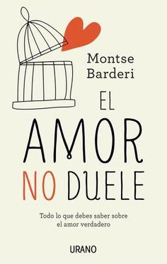El amor no duele // Montse Barderi // Urano Crecimiento personal (Ediciones Urano)