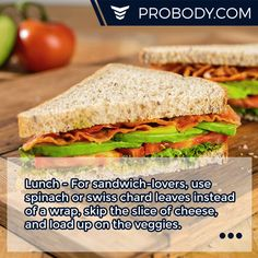 Lunch - For #sandwich-lovers, use  spinach or swiss chard leaves instead of a wrap, skip the slice of cheese, and load up on the veggies. https://probody.com/ #Fitness #Body #Nutrition
