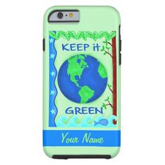Keep It Green Save Earth Environment Art Custom Tough iPhone 6 Case - tap/click to show you care!