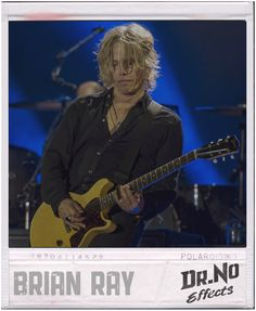 Brian Ray Band: Paul McCartney Uses: More Gary, Octofuzz, Madfly, BRAIN RAY (his own Signature Fuzz).