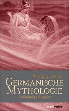 Germanische Mythologie: Vollständige Ausgabe: Amazon.de: Wolfgang Golther, Hans-Jürgen Hube: Bücher