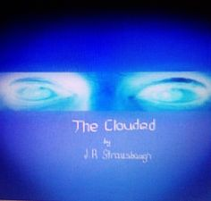 """My new book! Book one of the series """"The Clouded"""" available now through Amazon!"""