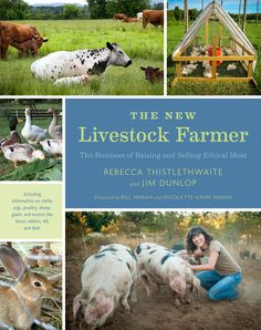 New book demonstrates how to produce and sell pasture-raised meat using ethical and sustainable practices.