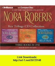 Nora Roberts Key Trilogy CD Collection Key of Light, Key of Knowledge, Key of Valor (Key Trilogy) Nora Roberts, Susan Ericksen , ISBN-10: 1597377228  ,  , ASIN: B002HOQ95W , tutorials , pdf , ebook , torrent , downloads , rapidshare , filesonic , hotfile , megaupload , fileserve