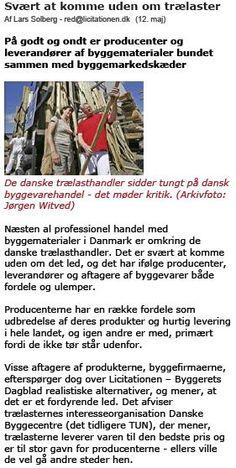 Næsten al professionel handel med byggematerialer i Danmark er omkring de danske trælasthandler. Det er svært at komme uden om det led, og det har ifølge producenter, leverandører og aftagere af byggevarer både fordele og ulemper.