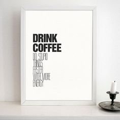 Kitchen Art - Coffee Quote Typography - Drink Coffee, Do stupid things faster with more energy Typography