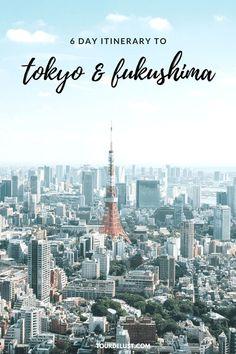 6 day itinerary to Tokyo & Fukushima