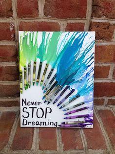 Crayon art! Never Stop Dreaming