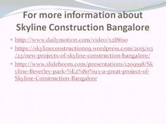 Skyline Construction Bangalore established new projects with great success. It is a nice company and provide great services with them also.