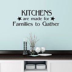 Kitchens Are Made For Families To Gather Wall Sticker