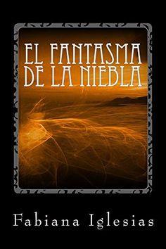 El fantasma de la niebla (Libro I) de Fabiana Iglesias, http://www.amazon.es/dp/B00IOQ5EGC/ref=cm_sw_r_pi_dp_61zOub1NVXX51
