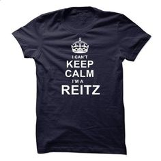 I Cant Keep Calm, Im A Reitz - #hipster tshirt #disney hoodie. I WANT THIS => https://www.sunfrog.com/Names/I-Cant-Keep-Calm-Im-A-Reitz.html?68278