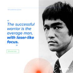 """""""The successful warrior is the average man, with laser-like focus."""