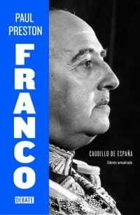 Franco: caudillo de España / Paul Preston. Debate, 2015