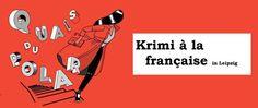 Leipziger Buchmesse 2017: Krimi à la française bietet elf Lesungen französischer Autoren