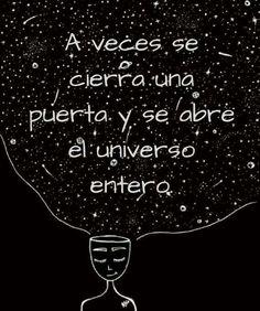 Si la puerta que se cierra es la de tu amor, que me falte el universo entero
