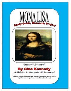 FREE ART HISTORY RESEARCH ENRICHMENT PROJECT on the MONA LISA and LEONARDO DA VINCI!  Also includes art project from Kathy Barbro.  Great fun for the kids!