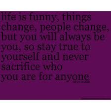 OMG SO TRUE. that's why I stay true to myself the best I can