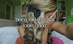 Being told your hair looks good