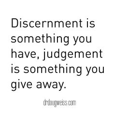 Discernment quote by Douglas Weiss, Ph. Love Life Quotes, Inspiring Quotes About Life, Wisdom Quotes, Great Quotes, Inspirational Quotes, Discernment Quotes, Judgement Quotes, Budgeting Money, Leadership Quotes