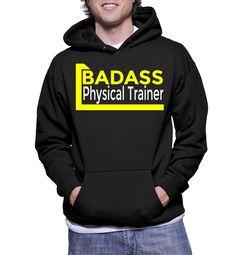Badass Physical Trainer Hoodie